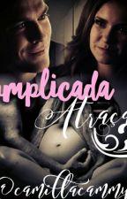 * Complicada Atração  * by Camillacammy