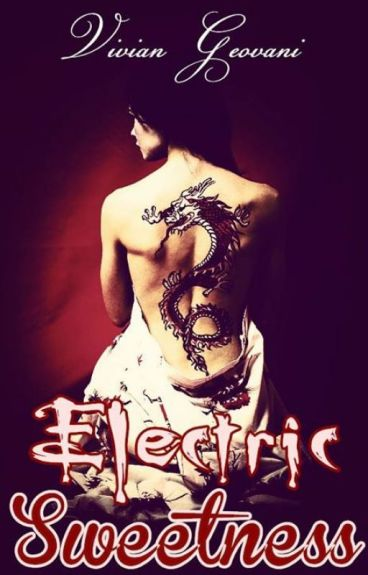 Electric Sweetness (By Vivian Geovani)