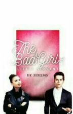The Bad Girl's Little Servant [Wattys2016 contest] by Zoey2345