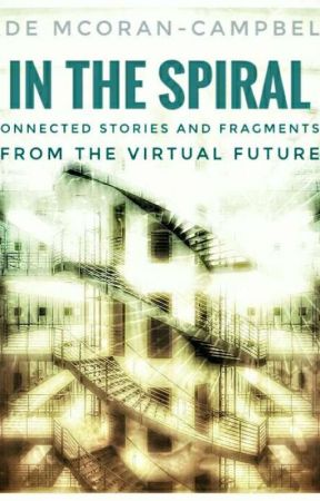 IN THE SPIRAL : Connected Stories and Fragments from the Virtual Future by Ademc77