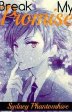 Break My Promise (OHSHC/Kaoru Love Story) by SydPhantomhive