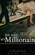 Me and my millionaire by nicht_lea
