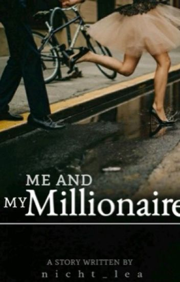 Me and my millionaire