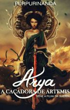 Arya, a caçadora de Ártemis » book two by PurpuriNanda