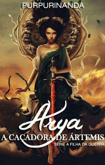 Arya, a caçadora de Ártemis » book two #Wattys2016