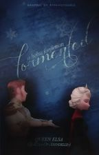 Tormented ~ A Helsa Fanfic {ON HOLD} by -Elsa-Of-Arendelle-