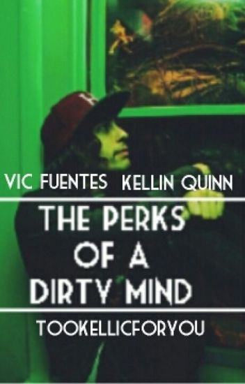The Perks of a Dirty Mind(kellic)