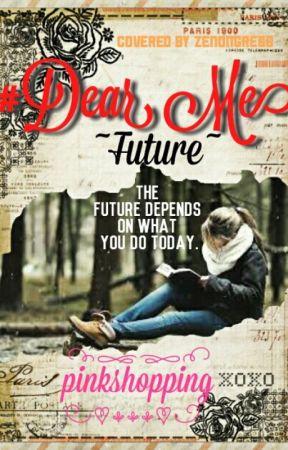 #Dear Me Future by pinkshopping