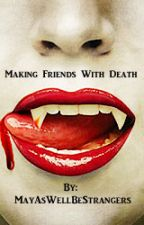 Making Friends With Death - A Morganville Vampires Fanfiction by MayAsWellBeStrangers