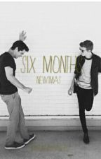 Six months ((Newtmas)) by gunsandangels