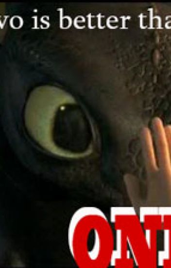 Two is Better Than One [How to Train Your Dragon FanFiction]