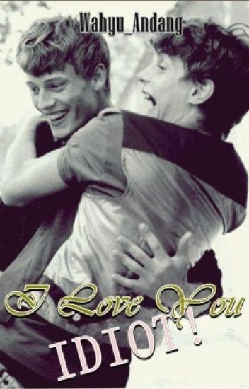 I Love You, Idiot!