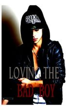 Loving The Bad Boy by Jessica9824