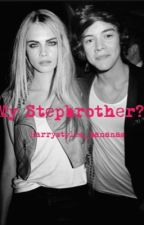 My Stepbrother?!// Harry Styles Fanfic by harrystyles_bananas