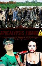 Apocalipsis Zombie [Rubius y Tú] by xRubiuhFtMahex