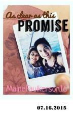 As Clear As This Promise by MaineFaulkerson16