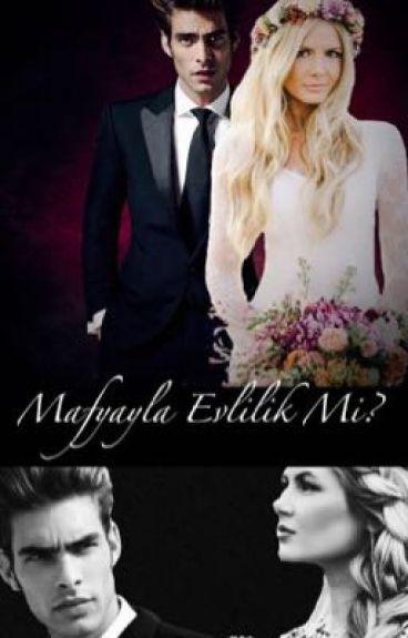 Mafyayla Evlilik Mi?