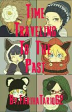 Time Traveling To The Past  [Naruto FanFic] by FarihaTariq62