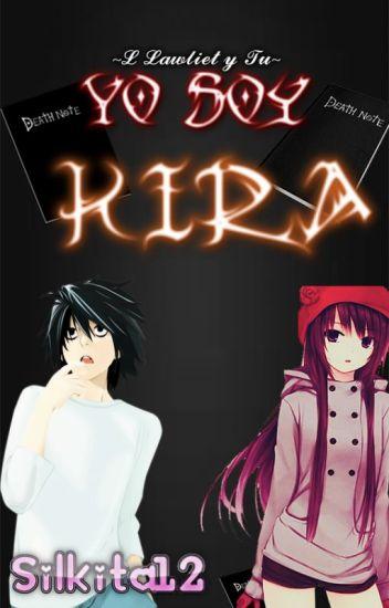 Yo soy Kira (L Lawliet y tu) COMPLETADA