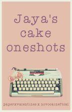 Jaya's Cake One-shots by paperxvalentines