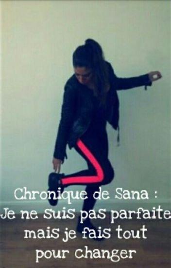Chronique de Sana : Je ne suis pas parfaite mais je fais tout pour changer