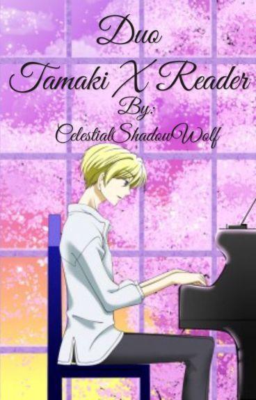 ~Duo~  Tamaki x reader