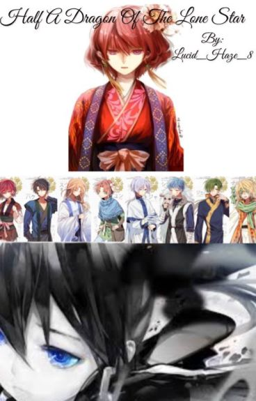 Half Dragon of the Lone Star  (Akatsuki no Yona Fanfic)