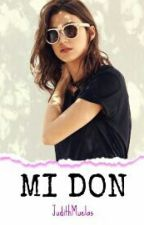 Mi Don by JudithMuelas