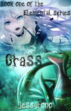 Grass (Book 1 of the 'Elemental' Series) (Pokemon) by jessgrono
