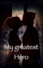 My greatest hero by loki__fanfic