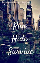 Run, Hide, Survive  by gennloveskpop