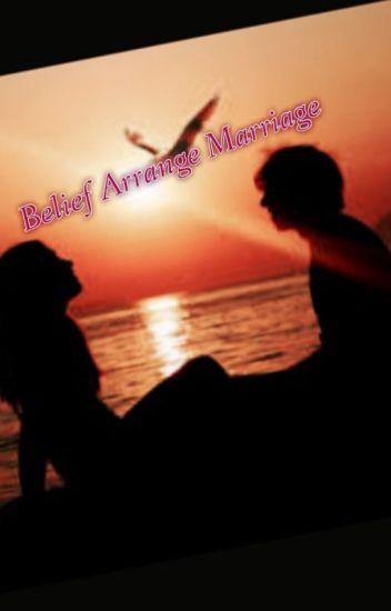 Arrange Marriage-Belief (Series 1) (Wattys 2015)
