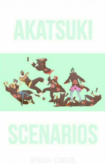 What if... ( Akatsuki Scenarios )