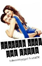 Started What She Ended by indianlovestories