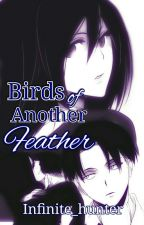 Levi x Mikasa - Birds of Another Feather {Rivamika fanfic} by infinite_hunter