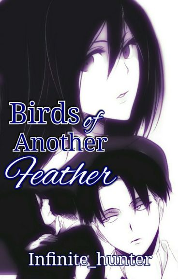 Levi x Mikasa - Birds of Another Feather {Rivamika fanfic}