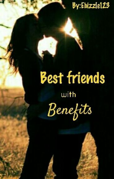 Best Friends with Benefits (Completed)