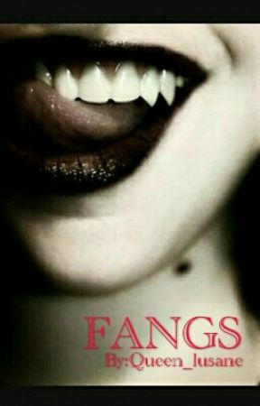 Fangs (Vampire + Romance) by Queen_lusane