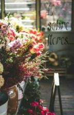 E Sobre Flores... by AnaCarolinaBiscardi