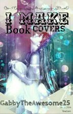 I make book covers!! by GabbyTheAwesome25