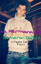 La hermana de Cameron Dallas. >Taylor Caniff y Tu< by Flooren_17