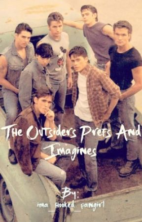 The Outsiders Prefs and Imagines <on hold> - You Break Up