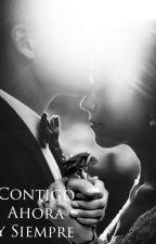 Contigo Ahora y Siempre by LadyC_mx
