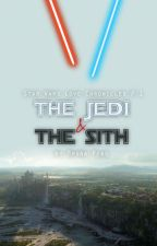 The Jedi & The Sith (Star Wars #1) by BuPias