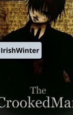 The Crooked Man (DISCONTINUED) by IrishWinter