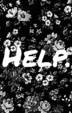 Help.  (Poems, quotes, & notes) by beautifullyinsane923