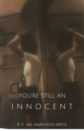 You're Still an Innocent by MKAmantedelibros
