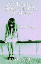 A menina dos olhos verdes  (¥Hiatus¥) by Taehurtsss
