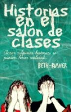 Historias En El Salon De Clases  by Beth-rusher