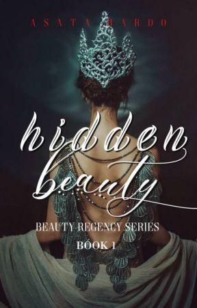 Hidden Beauty( Beauty Regency Series) Book 1 Unedited by asatabardo